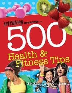 500 Health and Fitness Tips