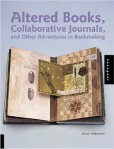 altered books collaborative journals and other adventures in book making