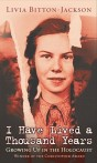 I Have Lived a Thousand Years: Growing Up in the Holocaust by Livia Bitton-Jackson