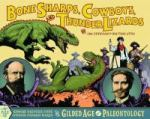 Bone Sharps, Cowboys, and Thunder Lizards : a Tale of Edwin Drinker Cope, Othniel Charles Marsh, and the Gilded Age of Paleontology  by Jim Ottaviani & Big Time Attic