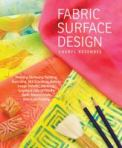 Fabric surface design / Cheryl Rezendes ; photography by John Polak.