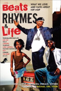Beats, Rhymes, & Life: What We Love and Hate About Hip Hop