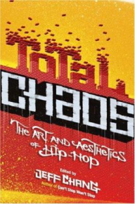 Total Chaos: The Art and Aesthetic of Hip Hop