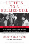 Letters to a bullied girl : messages of healing and hope by Olivia Gardner