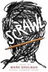 Scrawl : a novel  by Mark Shulman
