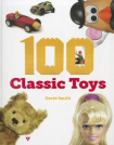100 classic toys for generations by David Smith