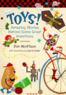 Toys! : amazing stories behind some great inventions by Don L. Wulffson