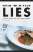 When the mirror lies : anorexia, bulimia, and other eating disorders by Tamra Orr