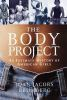 The body project : an intimate history of American girls by Joan Jacobs Brumberg